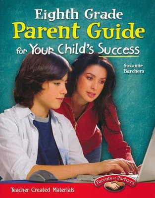 Eighth Grade Parent Guide for Your Child's Success   -     By: Suzanne Barchers