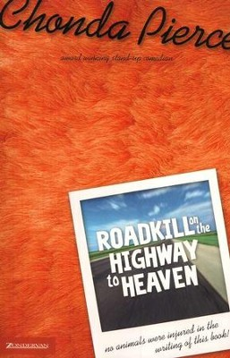 Roadkill on the Highway to Heaven, Paperback   -     By: Chonda Pierce