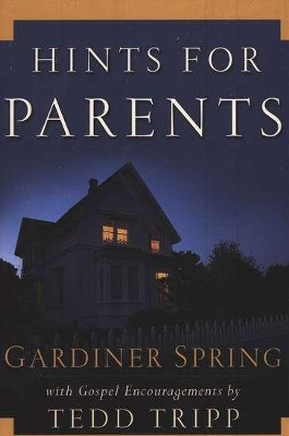 Hints for Parents - eBook  -     By: Gardiner Spring