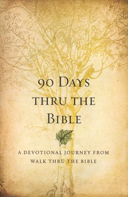 90 Days Thru the Bible : A Devotional Journey from Walk Thru the Bible  -     By: Walk Thru The Bible, Chris Tiegreen