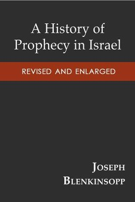 A History of Prophecy in Israel, Revised and Enlarged - eBook  -     By: Joseph Blenkinsopp