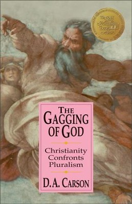 The Gagging of God: Christianity Confronts Pluralism - eBook  -     By: D.A. Carson