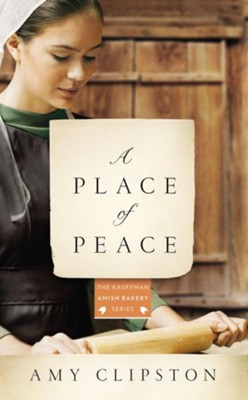 A Place of Peace  -     By: Amy Clipston