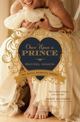 Once Upon a Prince, Royal Wedding Series #1 -eBook   -     By: Rachel Hauck