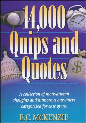 14,000 Quips and Quotes, Slightly Imperfect   -     By: E.C. McKenzie