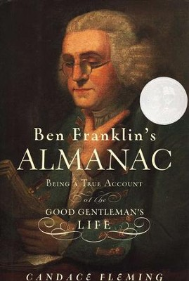 Ben Franklin's Almanac: Being a True Account of the Good Gentleman's Life  -     By: Candace Fleming