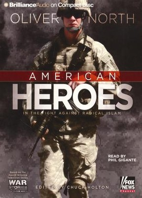 American Heroes: In the Fight Against Radical Islam - unabridged audiobook on CD  -     Narrated By: Phil Gigante     Edited By: Chuck Holton     By: Oliver North