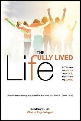 The Fully Lived Life: Rescuing Our Souls from All That Holds Us Back  -     By: Merry C. Lin, Marina H. Hofman Willard
