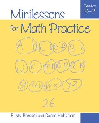 Minilessons for Math Practice, Grades K-2  -     By: Rusty Bresser, Caren Holtzman