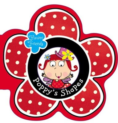 Flower Friends Poppy's Shapes  -     By: Hayley Down     Illustrated By: Lara Ede