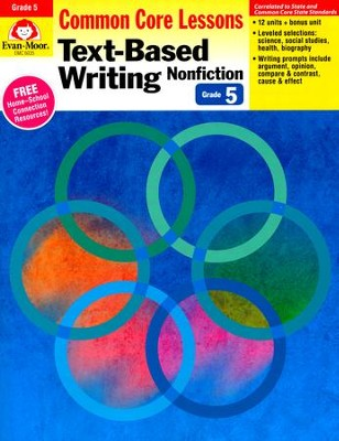 Text-Based Writing: Lessons for Common Core Mastery, Grade 5  -