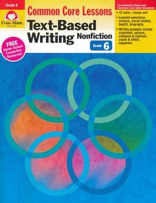 Text-Based Writing: Lessons for Common Core Mastery, Grades 6 and Up  -