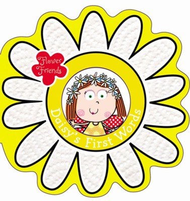 Flower Friends Daisy's First Words  -     By: Hayley Down     Illustrated By: Lara Ede