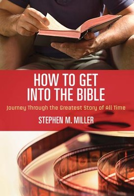 How to Get Into the Bible - eBook  -     By: Stephen Miller