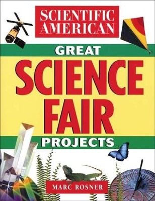 Great Science Fair Projects   -     By: Marc Rosner