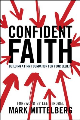Confident Faith: Building a Firm Foundation for Your Beliefs - eBook  -     By: Mark Mittelberg, Lee Strobel