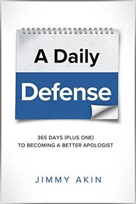 A Daily Defense: Apologetics Lessons for Every Day  -     By: Jimmy Akin