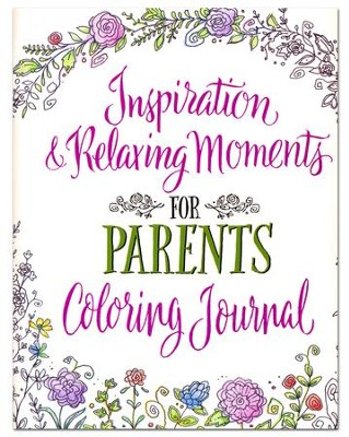 Inspiration & Relaxing Moments for Parents Journal Coloring Art  -