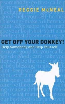 Get Off Your Donkey!: Help Somebody and Help Yourself - eBook  -     By: Reggie McNeal