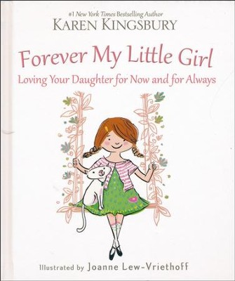 Forever My Little Girl  -     By: Karen Kingsbury     Illustrated By: Joanne Lew-Vriethoff