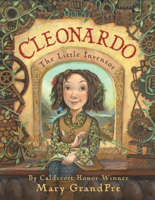 Cleonardo, the Little Inventor  -     By: Mary Grandpre