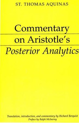 Commentary on Aristotle's Posterior Analytics:   -     Edited By: Ralph McInerny     By: Thomas Aquinas