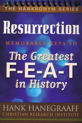 Resurrection: Memorable Keys to The Greatest F-E-A-T in History  -     By: Hank Hanegraaff