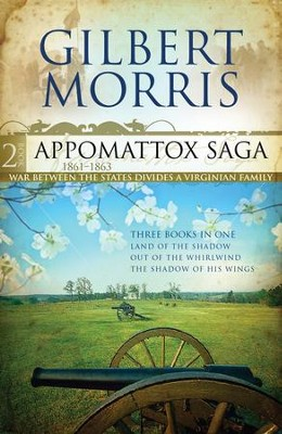 The Appomattox Saga Omnibus 2: Three Books In One - eBook  -     By: Gilbert Morris