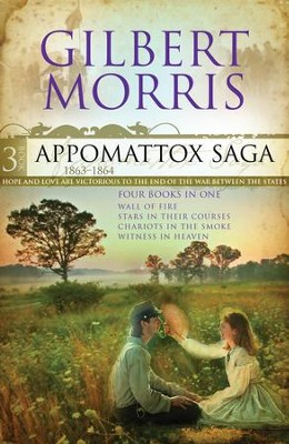 The Appomattox Saga Omnibus 3: Four Books in One - eBook  -     By: Gilbert Morris