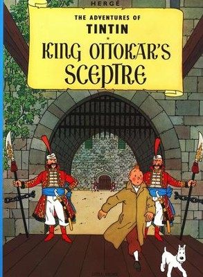 The Adventures of Tintin: King Ottokar's Scepter    -     By: Herge