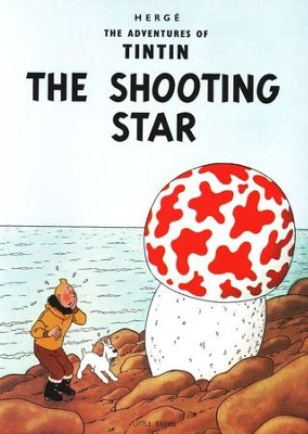 The Adventures of Tintin: The Shooting Star   -     By: Herge