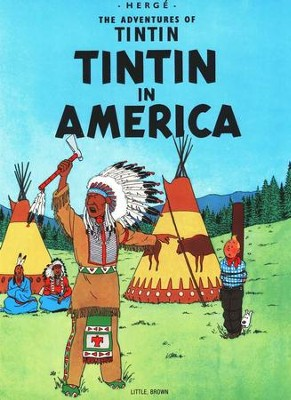 The Adventures of Tintin: Tintin in America   -     By: Herge
