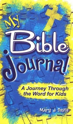 My Bible Journal   -     By: Mary J. Davis