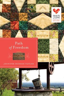 Path of Freedom: Quilts of Love Series - eBook  -     By: Jennifer Hudson Taylor