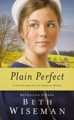 Plain Perfect  -     By: Beth Wiseman