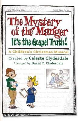 The Mystery of the Manger: It's the Gospel Truth!  -