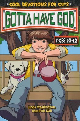 Gotta Have God Boys: Cool Devotionals for Guys - Ages 10-12   -