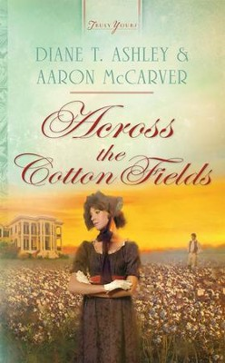 Across the Cotton Fields - eBook  -     By: Ashley McCarver