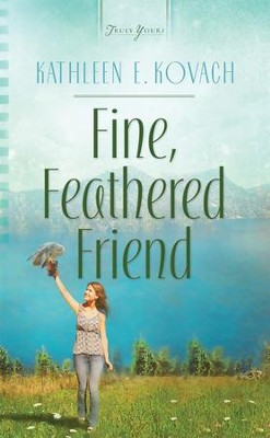 Fine, Feathered Friend - eBook  -     By: Kathleen Kovach