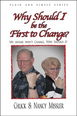Why Should I Be the First to Change?: The Key to a  Loving Marriage  -     By: Nancy Missler, Chuck Missler