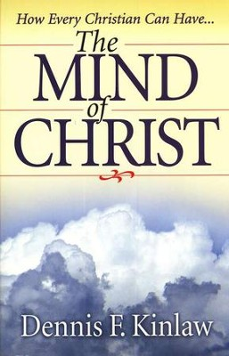 The Mind of Christ   -     By: Dennis F. Kinlaw