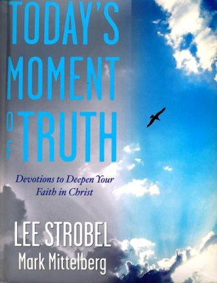 Today's Moment of Truth  -     By: Lee Strobel