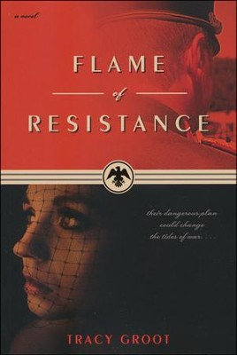 Flame of Resistance  -     By: Tracy Groot