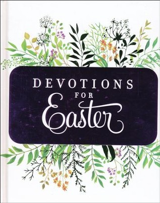 Devotions for Easter  -     By: Stacy J. Edwards