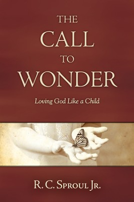 The Call to Wonder: Loving God Like a Child  -     By: R.C. Sproul Jr.