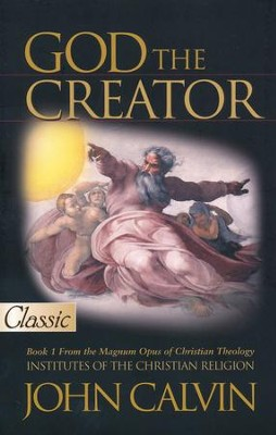 God the Creator  -     By: John Calvin