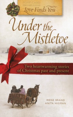 Love Finds You Under the Mistletoe, 2-in-1  -     By: Irene Brand, Anita Higman