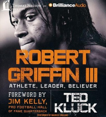 Robert Griffin III: Athlete, Leader, Believer - unabridged audio book on CD  -     Narrated By: Maurice England     By: Ted Kluck