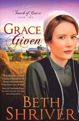 Grace Given, Touch of Grace Series #2   -     By: Beth Shriver