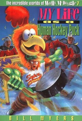 My Life as a Human Hockey Puck: The Incredible Worlds of  Wally McDoogle #7  -     By: Bill Myers